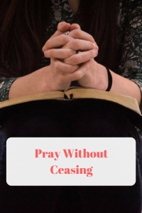 Pray Without Ceasing @godschicki