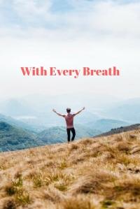 With Every Breath @godschicki