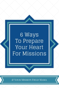6 Ways to Prepare Your Heart for Missions @godschicki