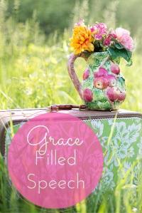 Grace Filled Speech @godschicki