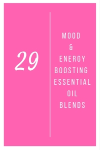 29 Mood & Energy Boosting Essential Oil Blends @godschicki
