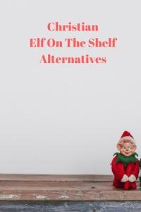 Christian Elf on the Shelf Alternatives @godschicki