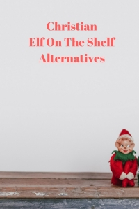 Christian Elf on the Shelf Alternatives @godschicki