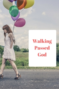 Walking Passed God @godschicki