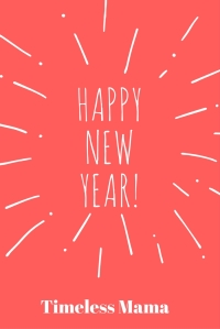 Happy New Year from Timeless Mama @godschicki