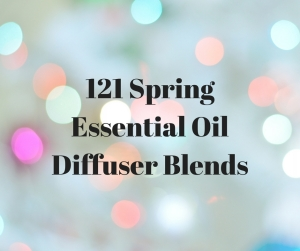 121 Spring Essential Oil Diffuser Blends #essentialoils #spring #diffuser