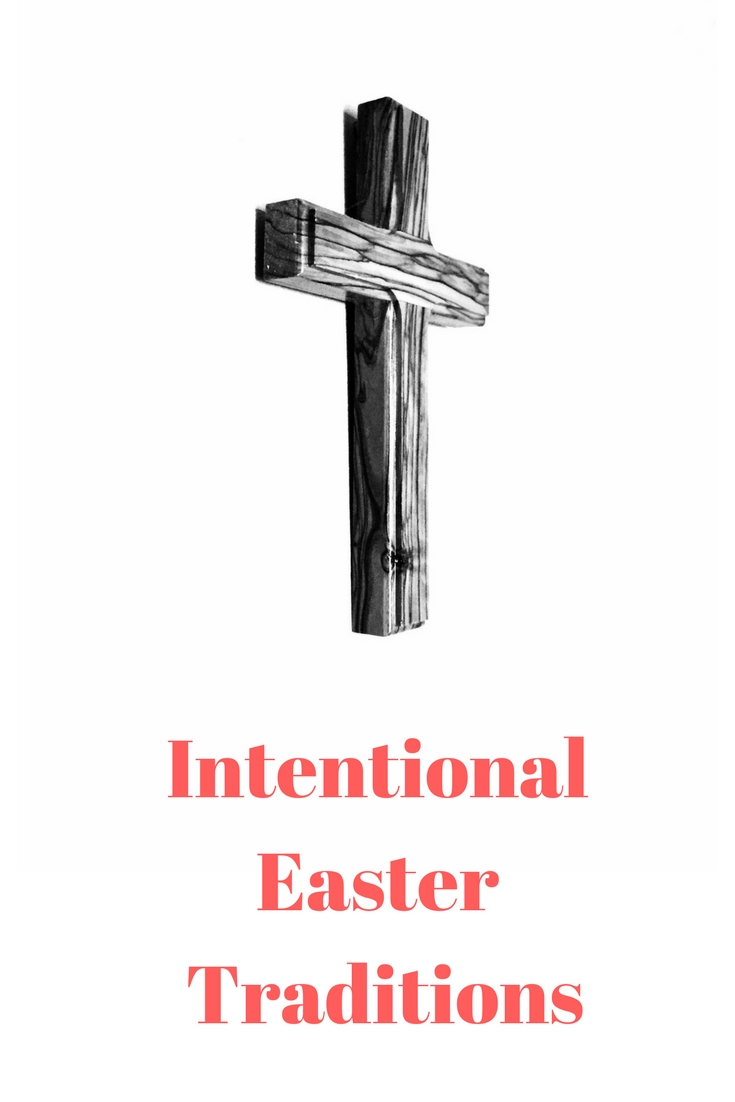 Intentional Easter Traditions @godschicki #easter #resurrection #jesus #easterbunny #spring #intentiional #family #traditions