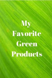 My Favorite Green Products #earthday #greenliving #earthweek #environment #green #ecofriendly #eco