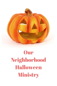 What we do for the neighborhood children at Halloween. #ministry #halloween #allhallowseve #neighborhood #trickortreat @godschicki